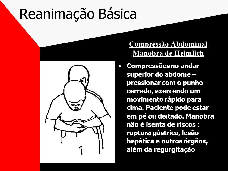 Reanimação Básica Compressões no andar superior do abdome – pressionar com o punho cerrado, exercendo um movimento rápido para cima.