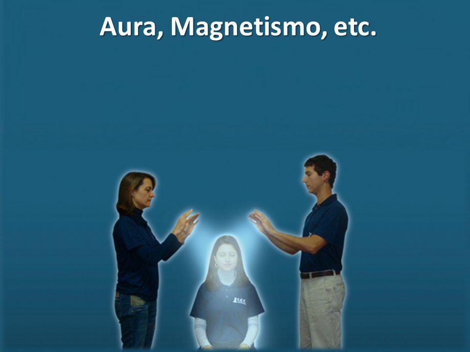 Aura, Magnetismo, etc.