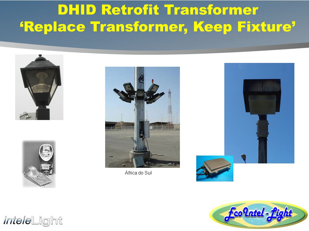 DHID Retrofit Transformer Replace Transformer, Keep Fixture África do Sul