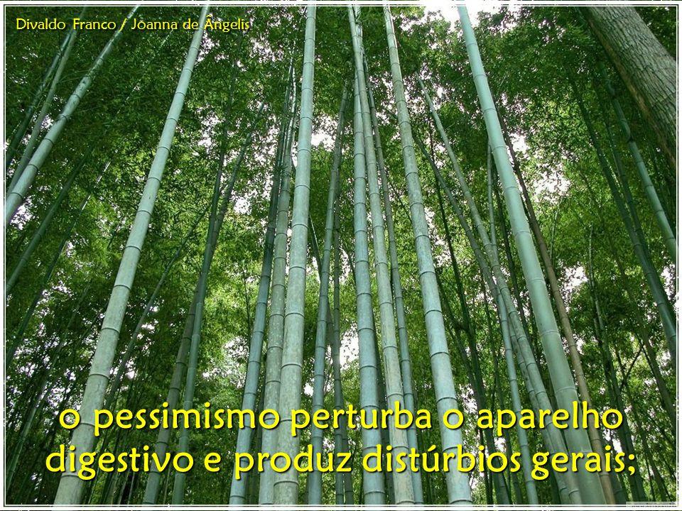o pessimismo perturba o aparelho digestivo e produz distúrbios gerais; Divaldo Franco / Joanna de Ângelis