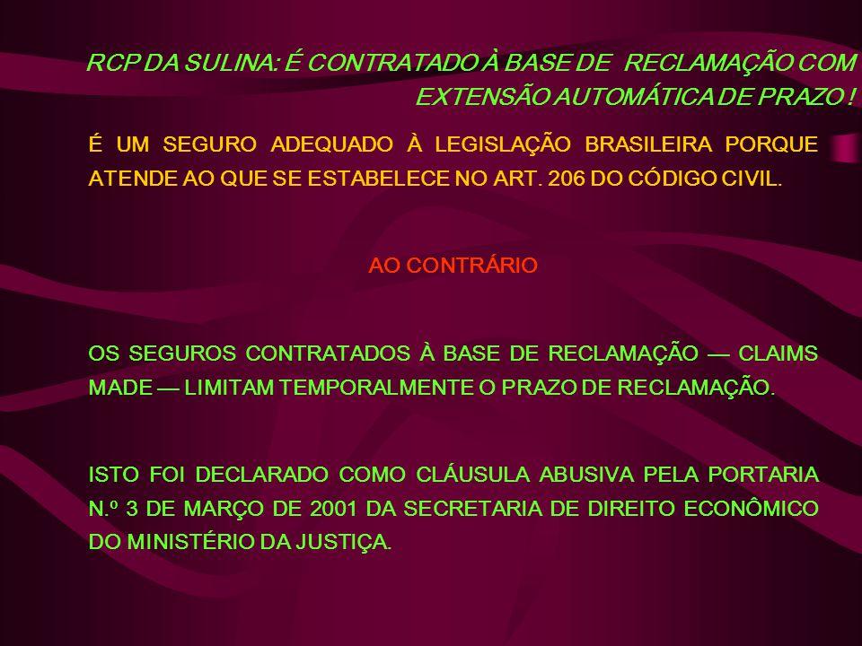 RCP DA SULINA: É CONTRATADO À BASE DE RECLAMAÇÃO COM EXTENSÃO AUTOMÁTICA DE PRAZO .