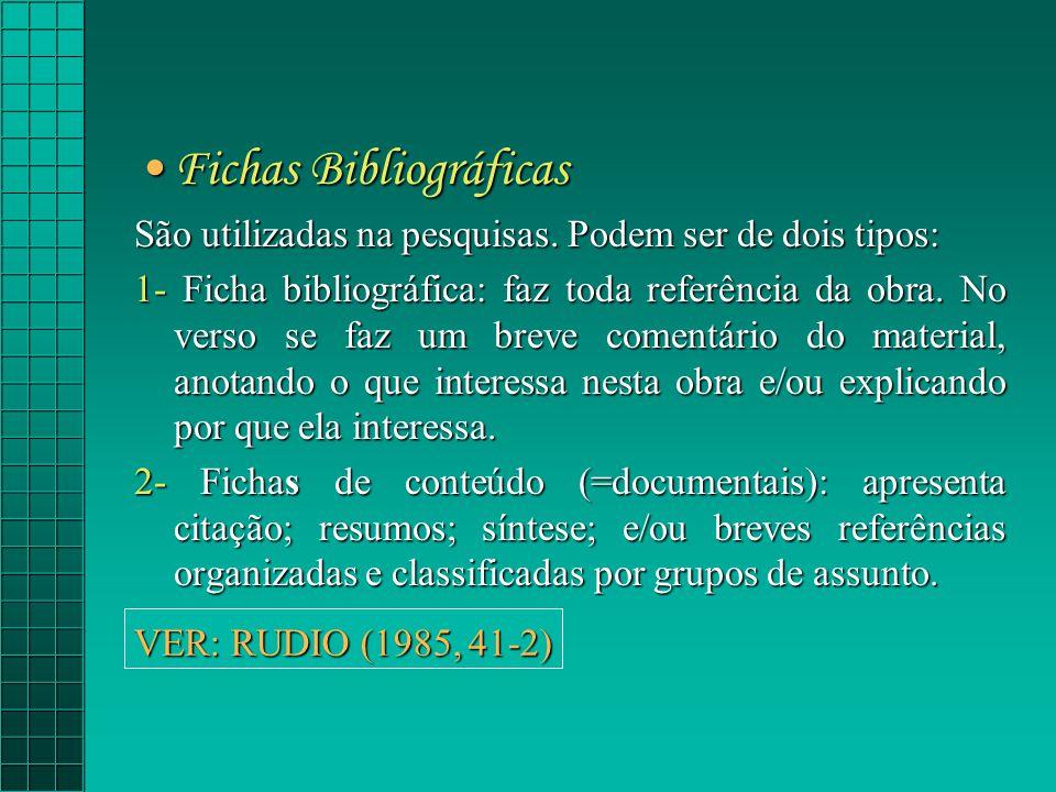 Fichas BibliográficasFichas Bibliográficas São utilizadas na pesquisas.