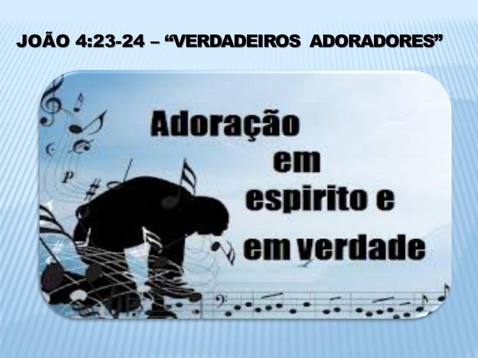 VERDADEIROS ADORADORES I PEDRO 2:5...SACRIFICIOS AGRADÁVEIS...