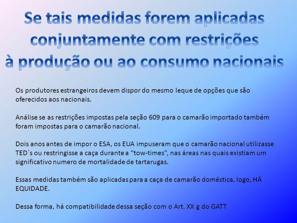 Os produtores estrangeiros devem dispor do mesmo leque de opções que são oferecidos aos nacionais. Análise se as restrições impostas pela seção 609 pa