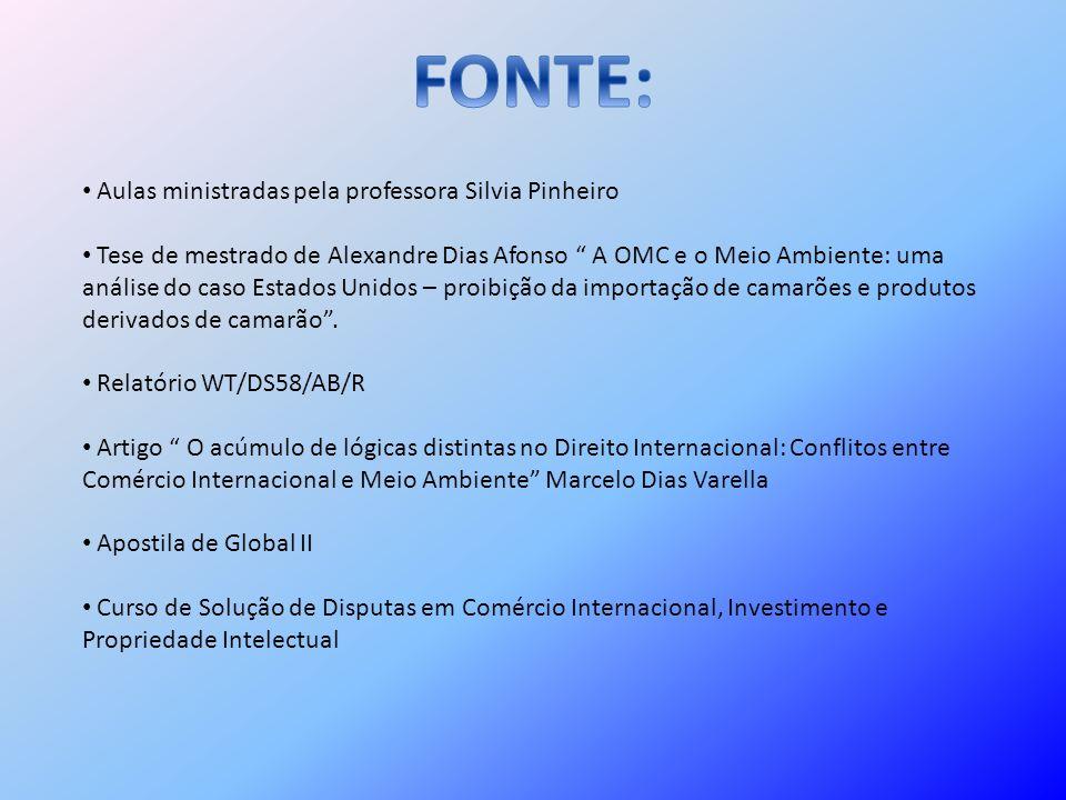 Aulas ministradas pela professora Silvia Pinheiro Tese de mestrado de Alexandre Dias Afonso A OMC e o Meio Ambiente: uma análise do caso Estados Unido