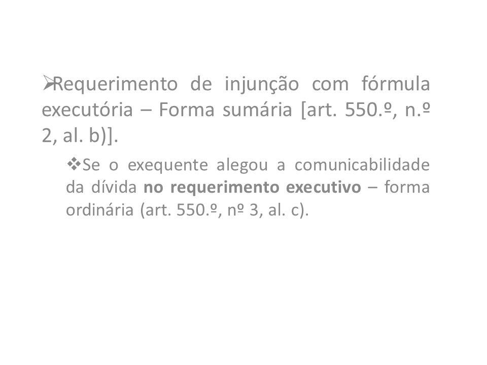 Requerimento de injunção com fórmula executória – Forma sumária [art. 550.º, n.º 2, al. b)]. Se o exequente alegou a comunicabilidade da dívida no req