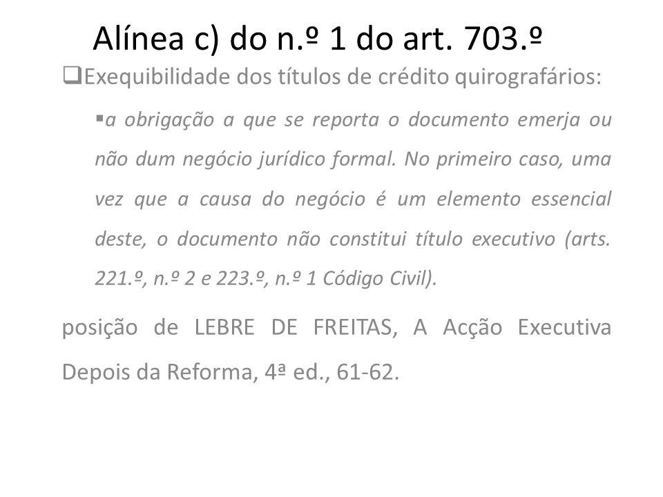 Alínea c) do n.º 1 do art. 703.º Exequibilidade dos títulos de crédito quirografários: a obrigação a que se reporta o documento emerja ou não dum negó