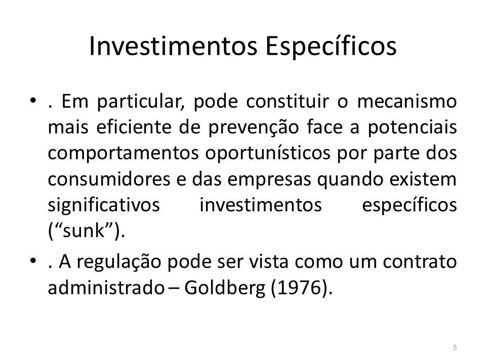 Investimentos Específicos. Em particular, pode constituir o mecanismo mais eficiente de prevenção face a potenciais comportamentos oportunísticos por
