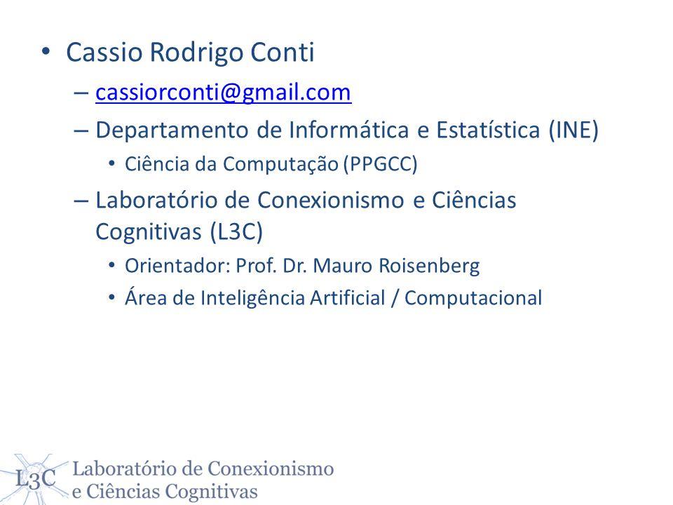 Cassio Rodrigo Conti – cassiorconti@gmail.com cassiorconti@gmail.com – Departamento de Informática e Estatística (INE) Ciência da Computação (PPGCC) –
