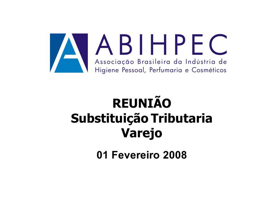 REUNIÃO Substituição Tributaria Varejo 01 Fevereiro 2008