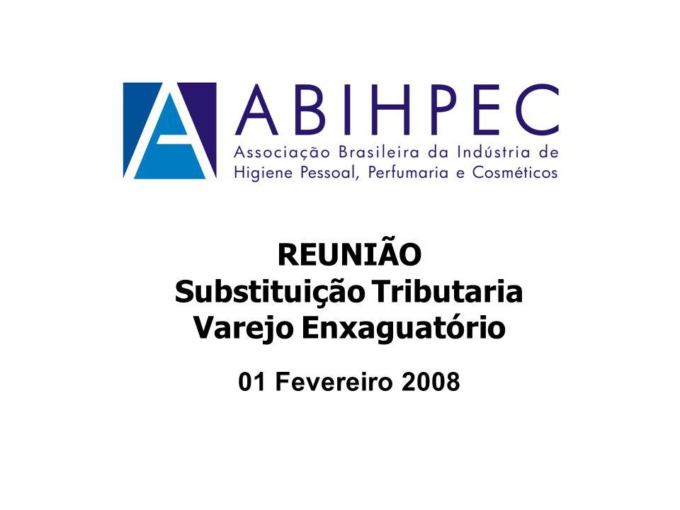 REUNIÃO Substituição Tributaria Varejo Enxaguatório 01 Fevereiro 2008