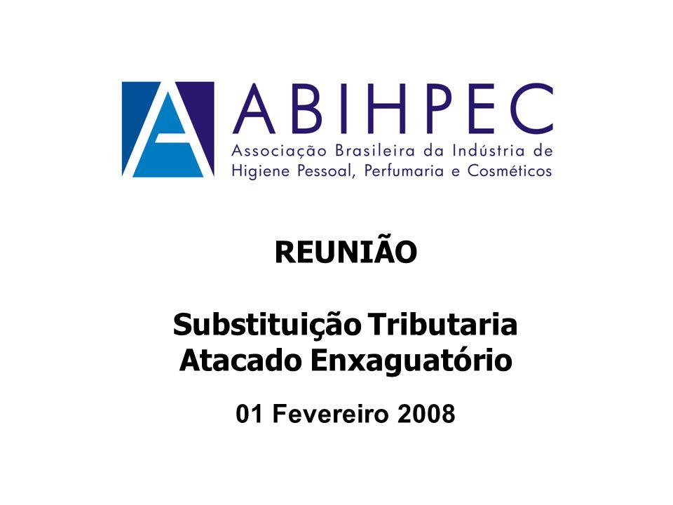 REUNIÃO Substituição Tributaria Atacado Enxaguatório 01 Fevereiro 2008