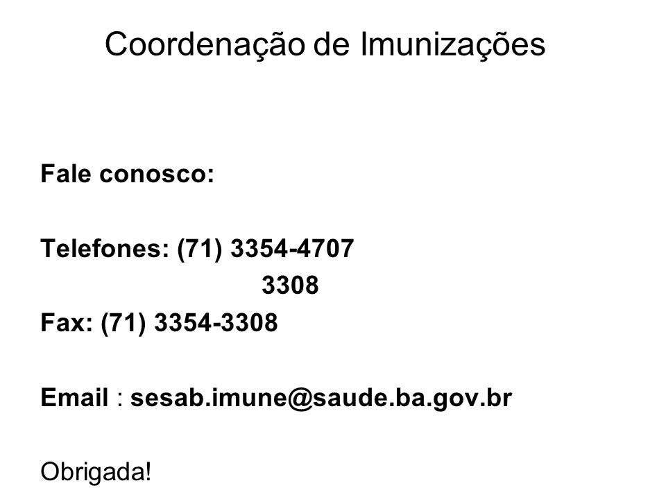 Produção Transporte Armazenamento Administração Monitoramento Percepção da População Vacinação Segura
