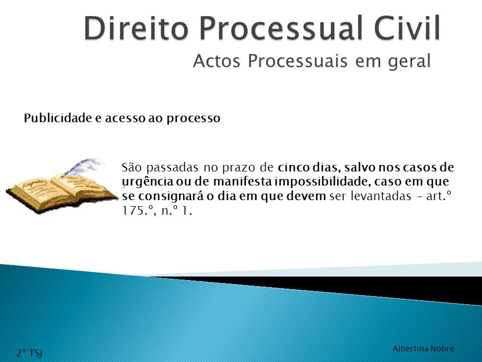 Actos Processuais em geral São passadas no prazo de cinco dias, salvo nos casos de urgência ou de manifesta impossibilidade, caso em que se consignará