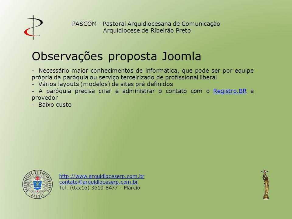 PASCOM - Pastoral Arquidiocesana de Comunicação Arquidiocese de Ribeirão Preto http://www.arquidioceserp.com.br contato@arquidioceserp.com.br Tel: (0x
