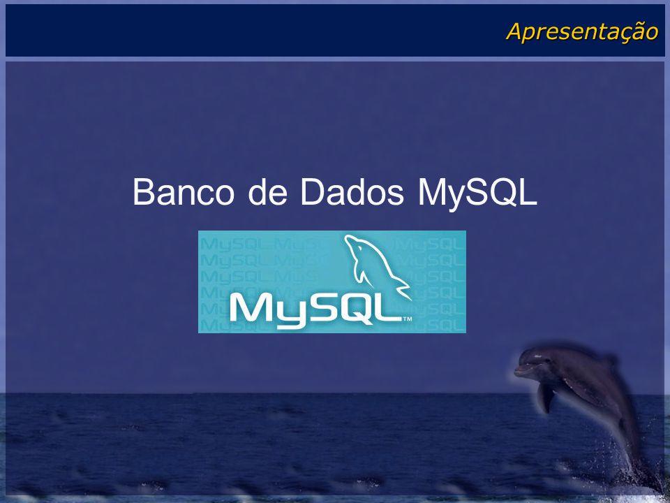 Banco de Dados MySQL Apresentação