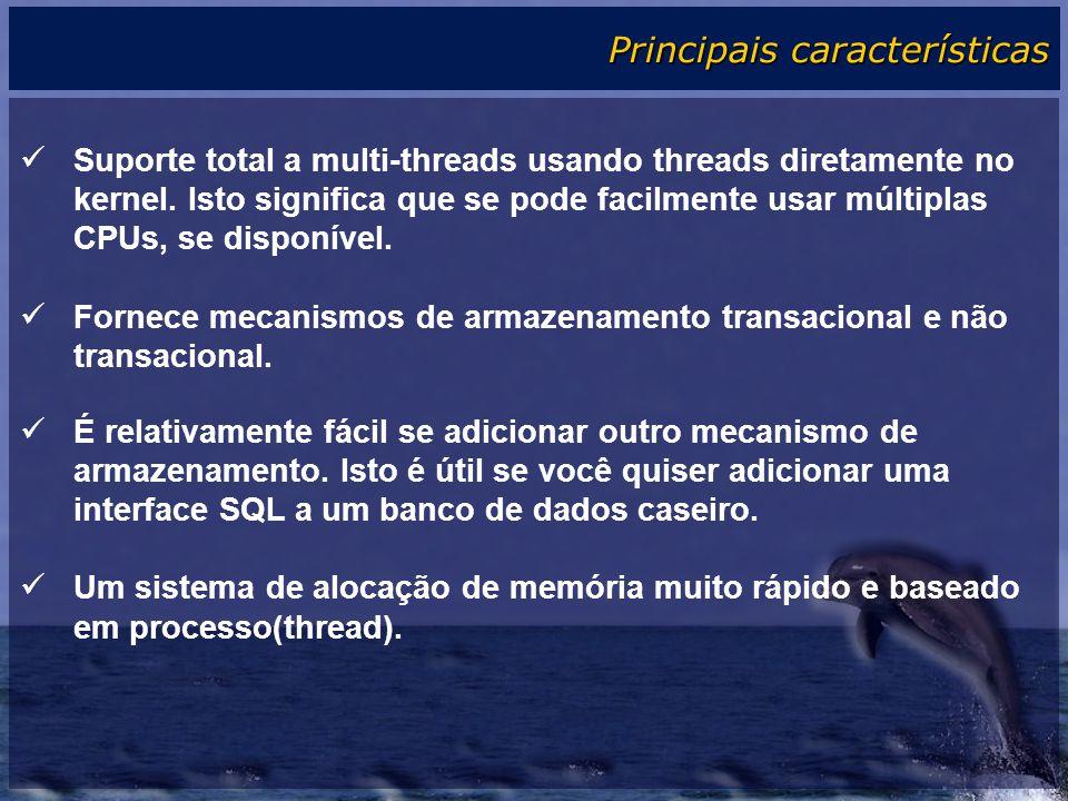 Suporte total a multi-threads usando threads diretamente no kernel.