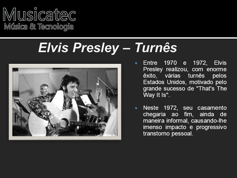 Entre 1970 e 1972, Elvis Presley realizou, com enorme êxito, várias turnês pelos Estados Unidos, motivado pelo grande sucesso de