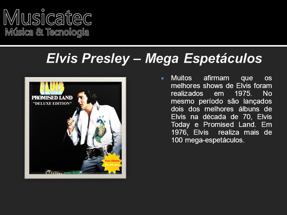 Muitos afirmam que os melhores shows de Elvis foram realizados em 1975. No mesmo período são lançados dois dos melhores álbuns de Elvis na década de 7