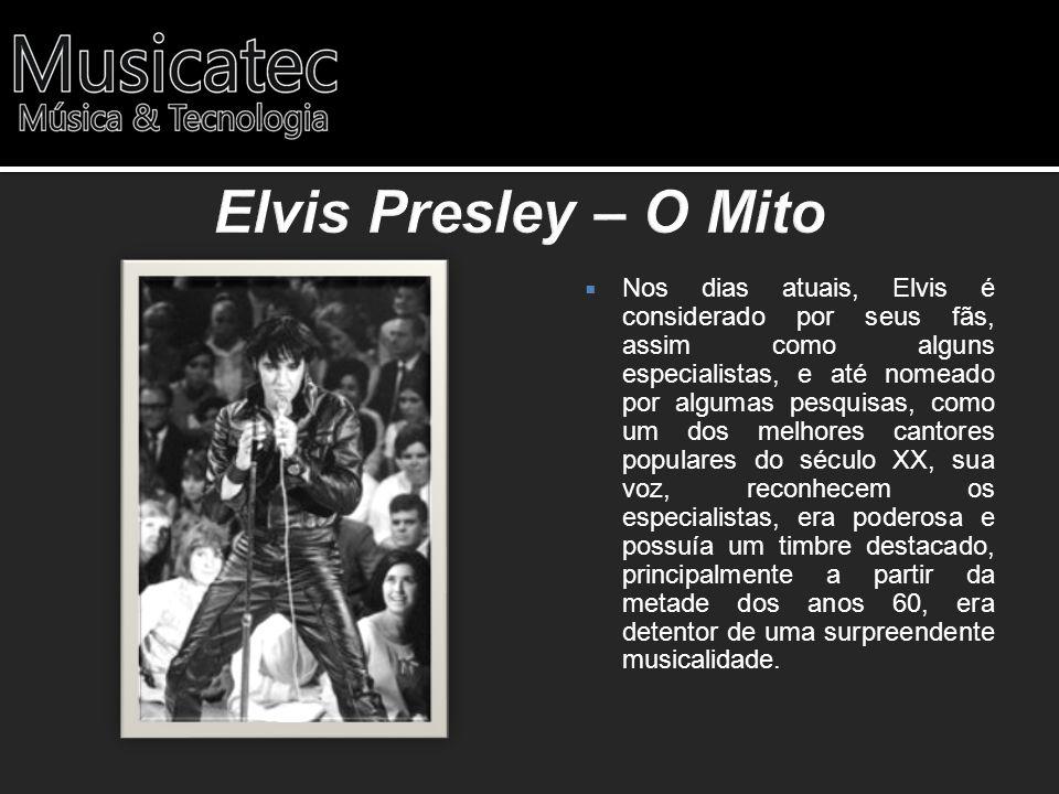 Nos dias atuais, Elvis é considerado por seus fãs, assim como alguns especialistas, e até nomeado por algumas pesquisas, como um dos melhores cantores