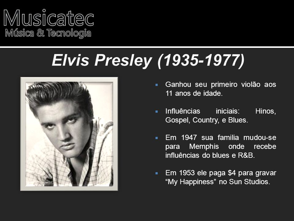Ganhou seu primeiro violão aos 11 anos de idade. Influências iniciais: Hinos, Gospel, Country, e Blues. Em 1947 sua familia mudou-se para Memphis onde