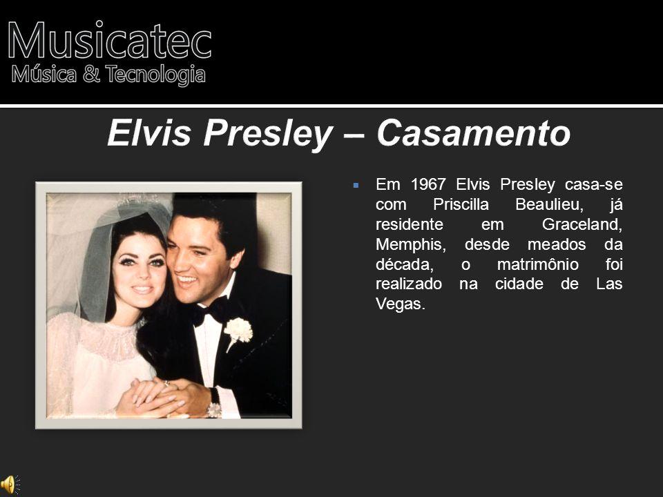 Em 1967 Elvis Presley casa-se com Priscilla Beaulieu, já residente em Graceland, Memphis, desde meados da década, o matrimônio foi realizado na cidade