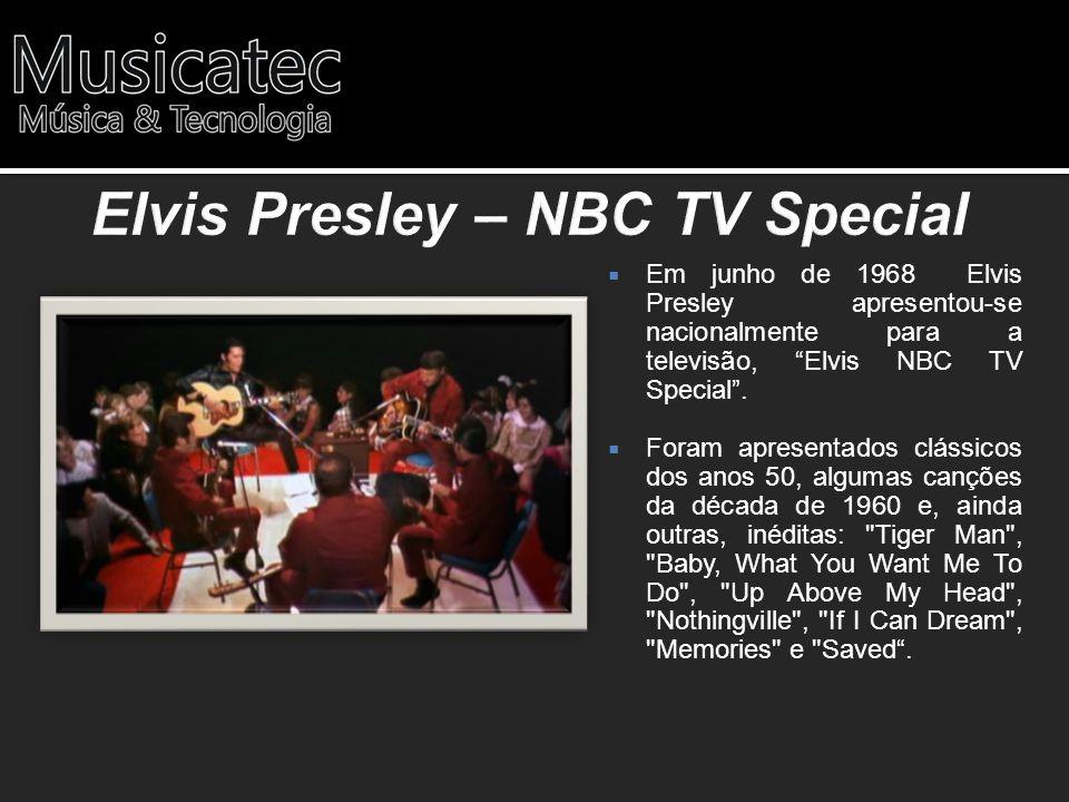 Em junho de 1968 Elvis Presley apresentou-se nacionalmente para a televisão, Elvis NBC TV Special. Foram apresentados clássicos dos anos 50, algumas c