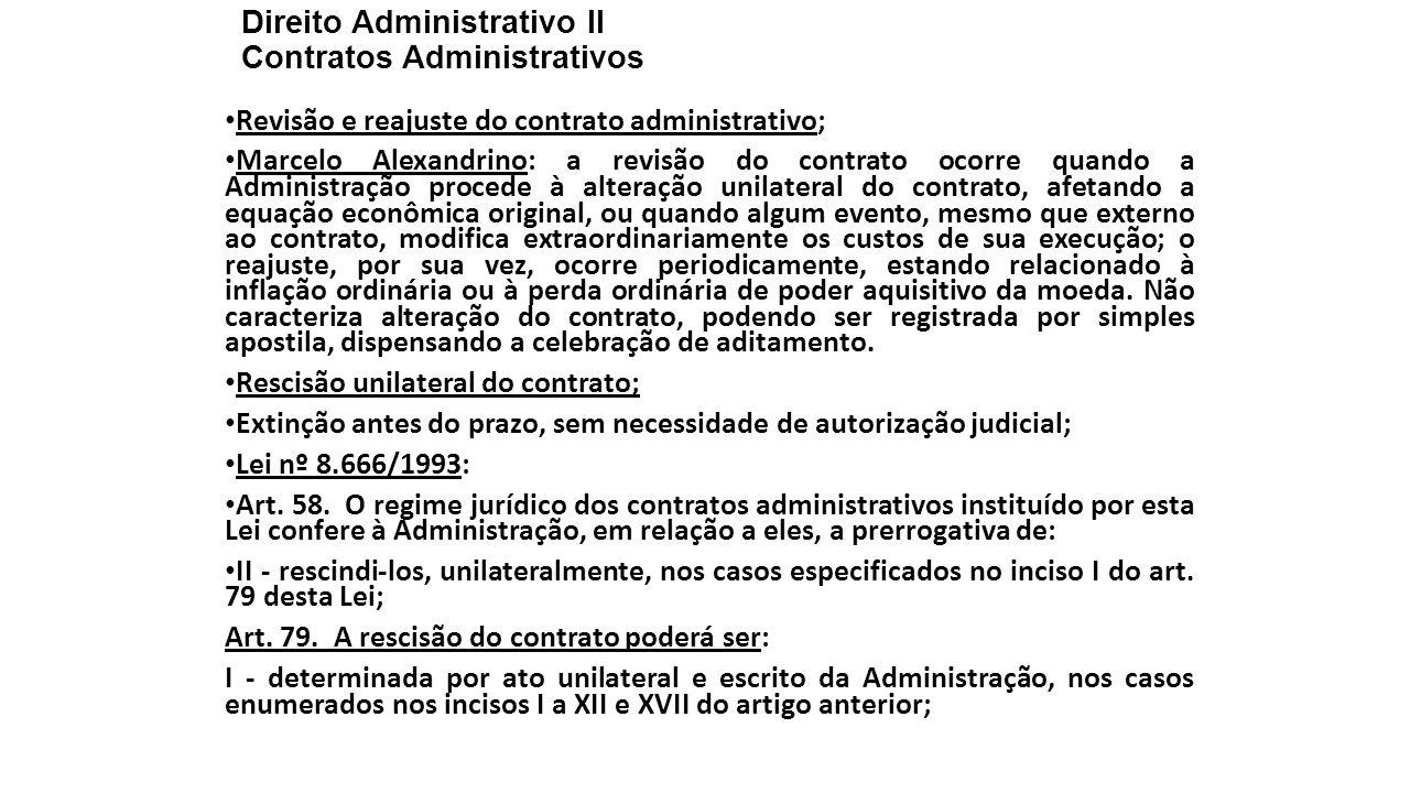 Direito Administrativo II Contratos Administrativos Revisão e reajuste do contrato administrativo; Marcelo Alexandrino: a revisão do contrato ocorre q