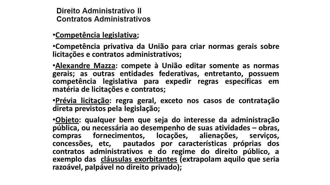 Direito Administrativo II Contratos Administrativos Competência legislativa; Competência privativa da União para criar normas gerais sobre licitações
