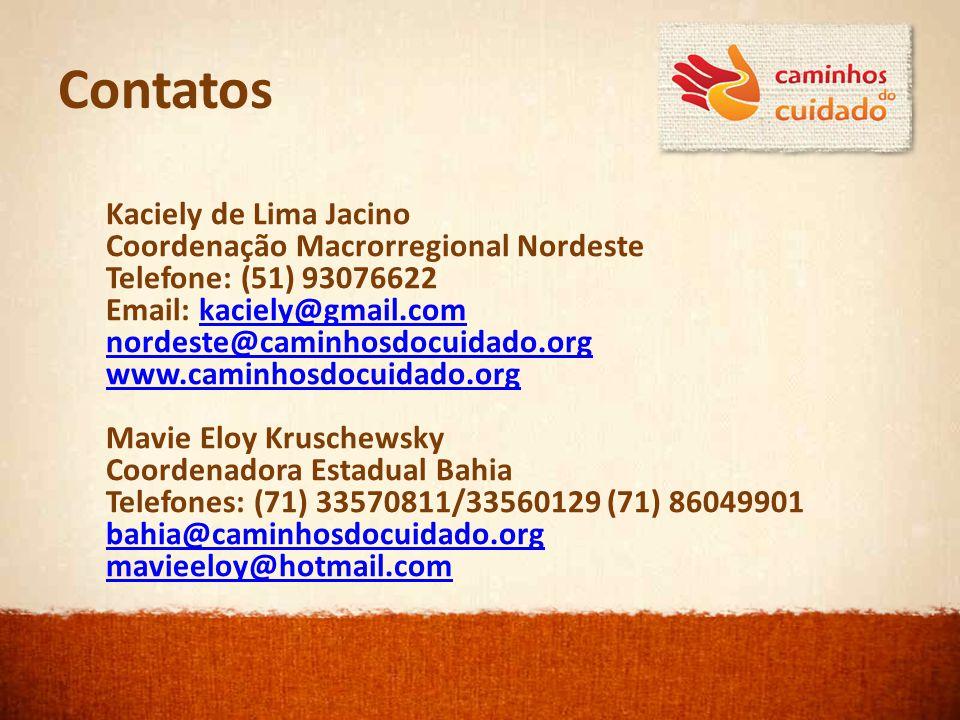 Contatos Kaciely de Lima Jacino Coordenação Macrorregional Nordeste Telefone: (51) 93076622 Email: kaciely@gmail.comkaciely@gmail.com nordeste@caminho