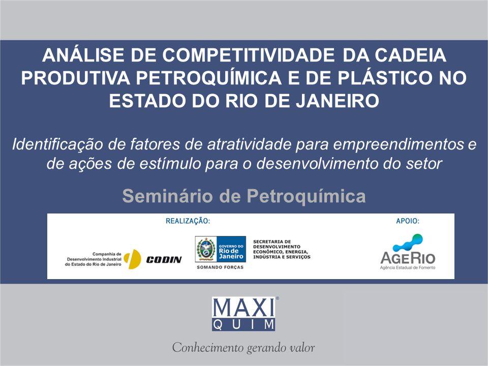1 1 Rio de Janeiro – 13 de novembro de 2013 ANÁLISE DE COMPETITIVIDADE DA CADEIA PRODUTIVA PETROQUÍMICA E DE PLÁSTICO NO ESTADO DO RIO DE JANEIRO Iden