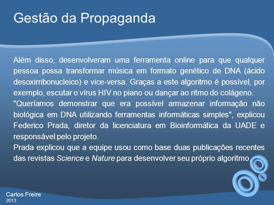 Gestão da Propaganda Carlos Freire 2013 Além disso, desenvolveram uma ferramenta online para que qualquer pessoa possa transformar música em formato g