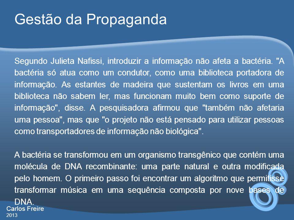 Gestão da Propaganda Carlos Freire 2013 Estas sequências partem da combinação de quatro nucleotídeos, identificados com as letras A, C, G e T, que contêm informação sobre o tom e a duração de cada nota.