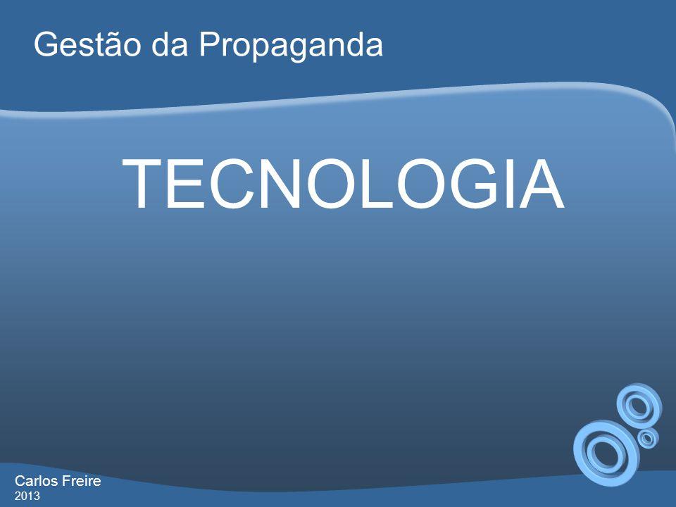 Gestão da Propaganda Carlos Freire 2013 TECNOLOGIA