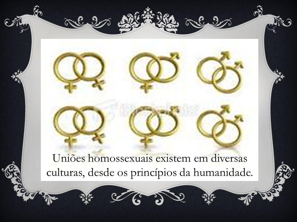 Uniões homossexuais existem em diversas culturas, desde os princípios da humanidade.
