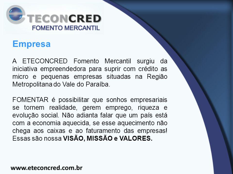 Empresa A ETECONCRED Fomento Mercantil surgiu da iniciativa empreendedora para suprir com crédito as micro e pequenas empresas situadas na Região Metropolitana do Vale do Paraíba.
