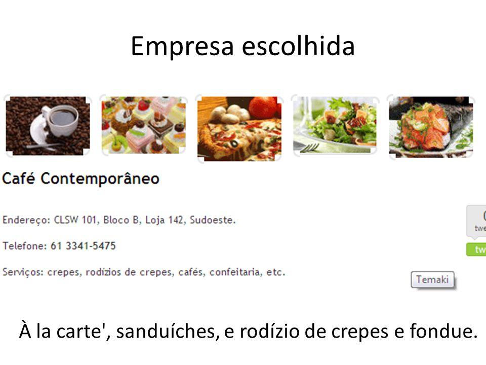 Empresa escolhida À la carte', sanduíches, e rodízio de crepes e fondue.
