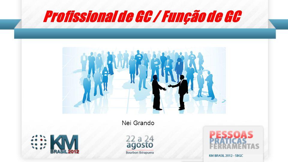Profissional de GC / Função de GC Nei Grando