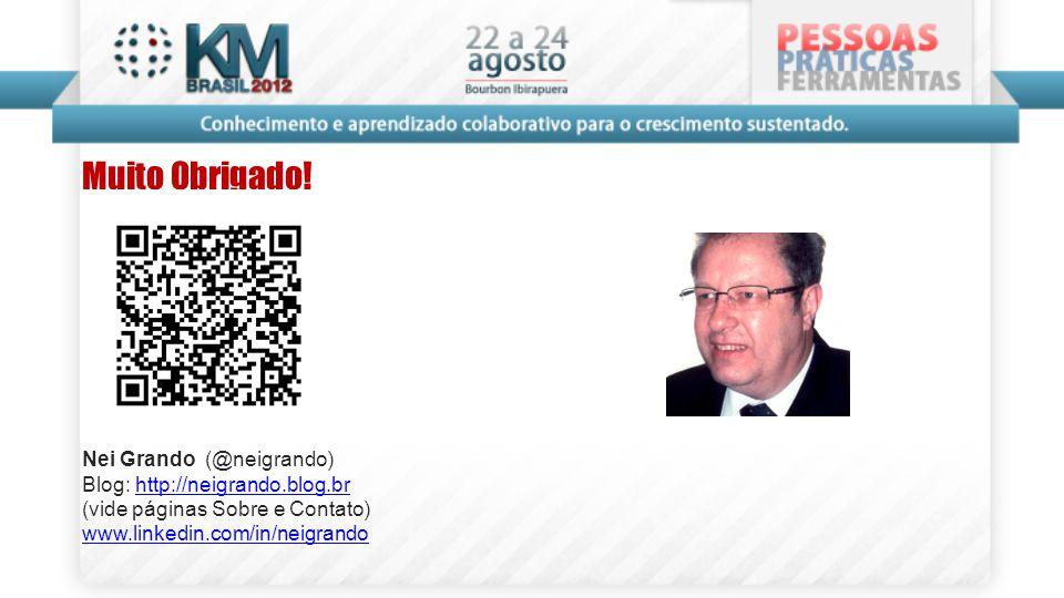 Muito Obrigado! Nei Grando (@neigrando) Blog: http://neigrando.blog.brhttp://neigrando.blog.br (vide páginas Sobre e Contato) www.linkedin.com/in/neig