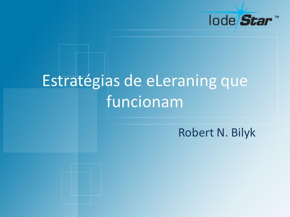 Estratégias de eLeraning que funcionam Robert N. Bilyk