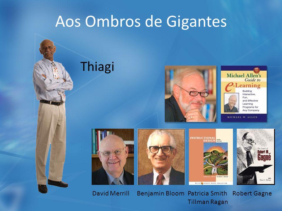 Aos Ombros de Gigantes David MerrillBenjamin BloomPatricia Smith Tillman Ragan Robert Gagne Thiagi