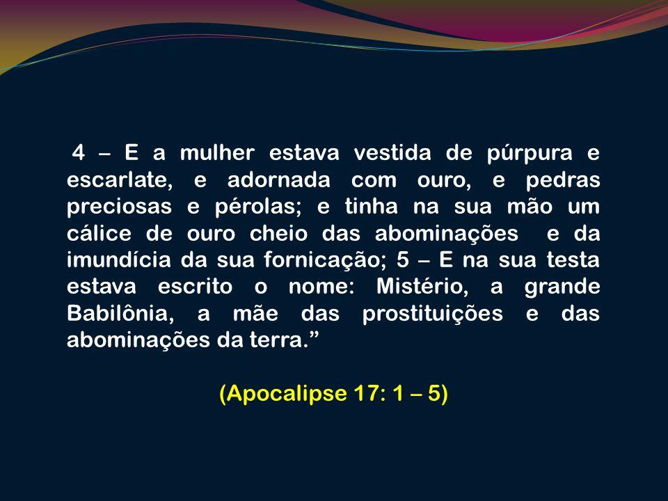 A Mulher, com a qual se prostituíram os reis da terra: Igreja Católica romana.