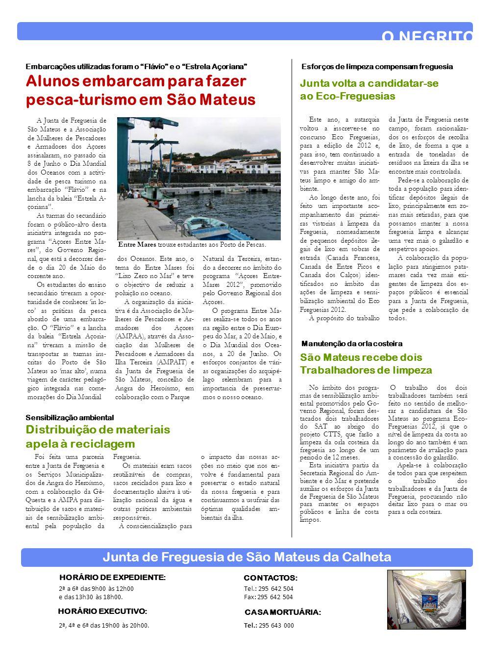 A Junta de Freguesia de São Mateus e a Associação de Mulheres de Pescadores e Armadores dos Açores assinalaram, no passado cia 8 de Junho o Dia Mundia