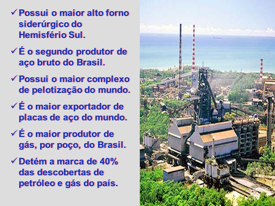 Possui o maior alto forno siderúrgico do Hemisfério Sul.