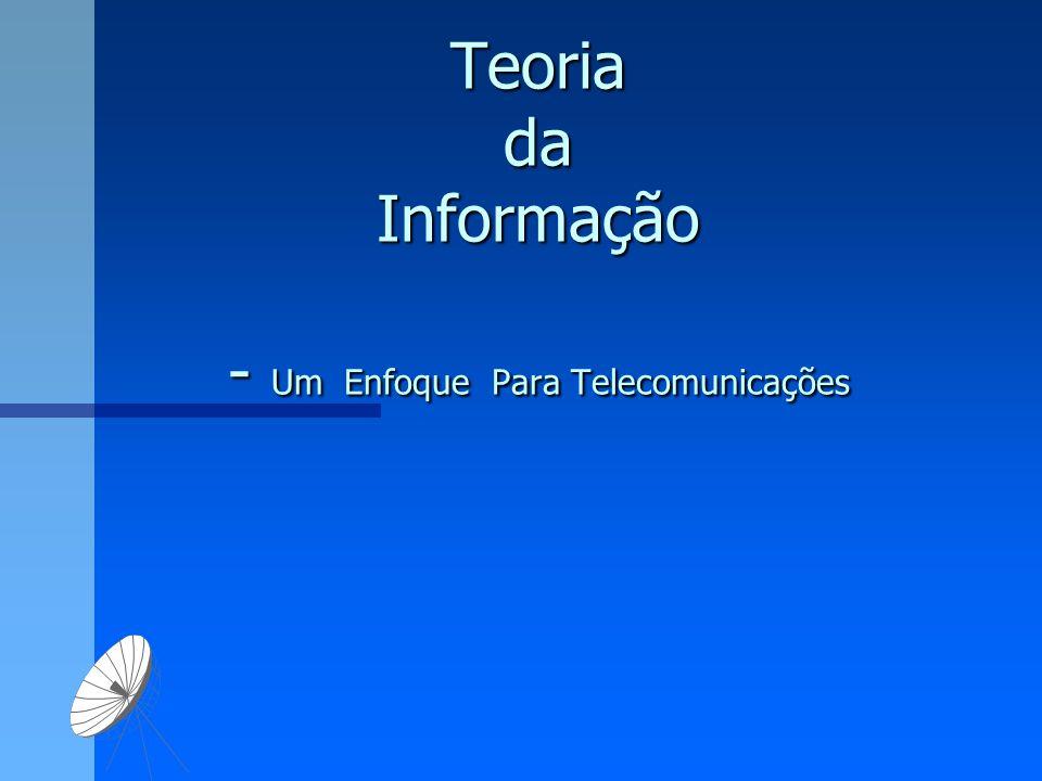 Teoria da Informação - Um Enfoque Para Telecomunicações