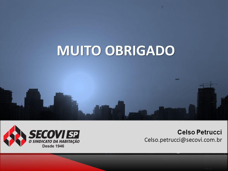 MUITO OBRIGADO celso)petrucci@secovi)com)br Celso Petrucci Celso.petrucci@secovi.com.br