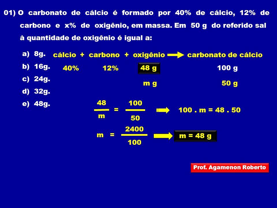 01) O carbonato de cálcio é formado por 40% de cálcio, 12% de carbono e x% de oxigênio, em massa. Em 50 g do referido sal à quantidade de oxigênio é i