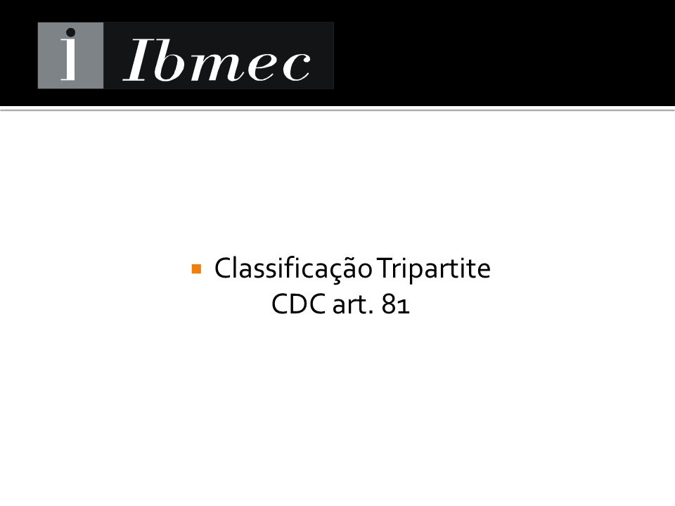 Classificação Tripartite CDC art. 81