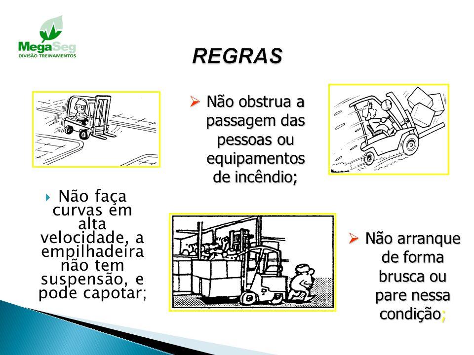 Nunca tente movimentar cargas em excesso ou acrescentar mais contrapeso à empilhadeira; Tome Tome cuidado ao brecar, pois a empilhadeira carregada pod