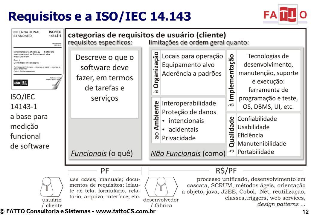 © FATTO Consultoria e Sistemas - www.fattoCS.com.br 12 Requisitos e a ISO/IEC 14.143